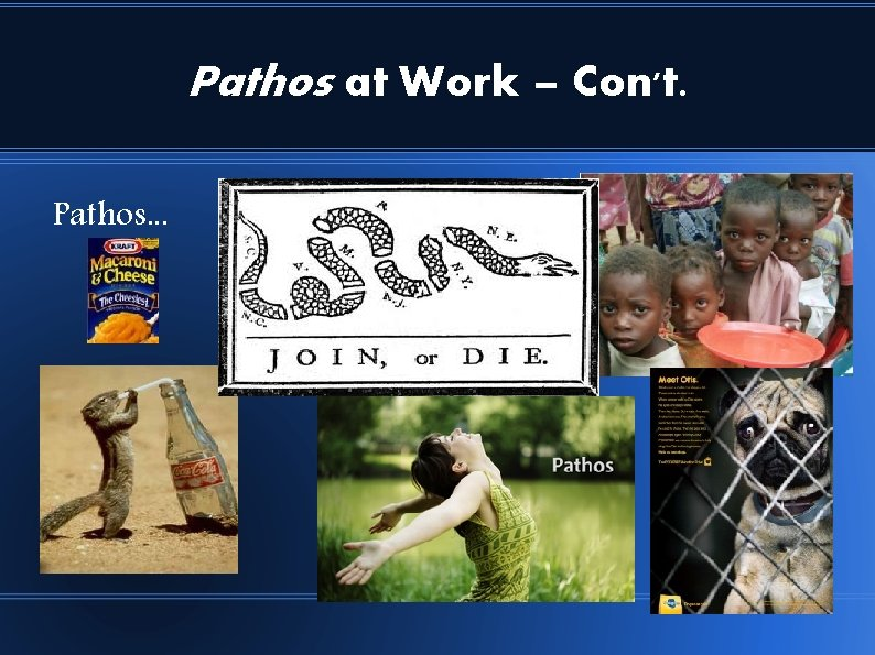 Pathos at Work – Con't. Pathos. . .