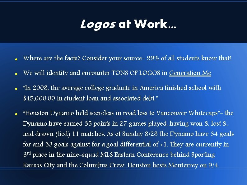 Logos at Work. . . Where are the facts? Consider your source- 99% of