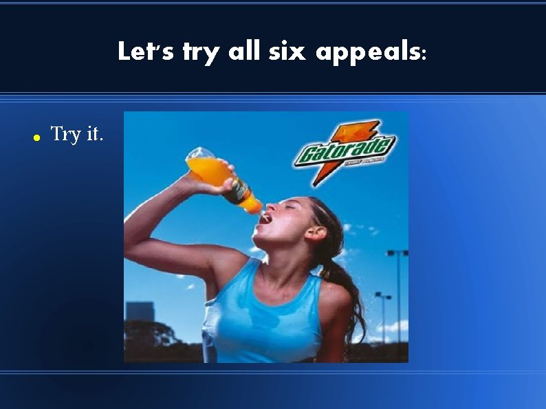 Let's try all six appeals: Try it.