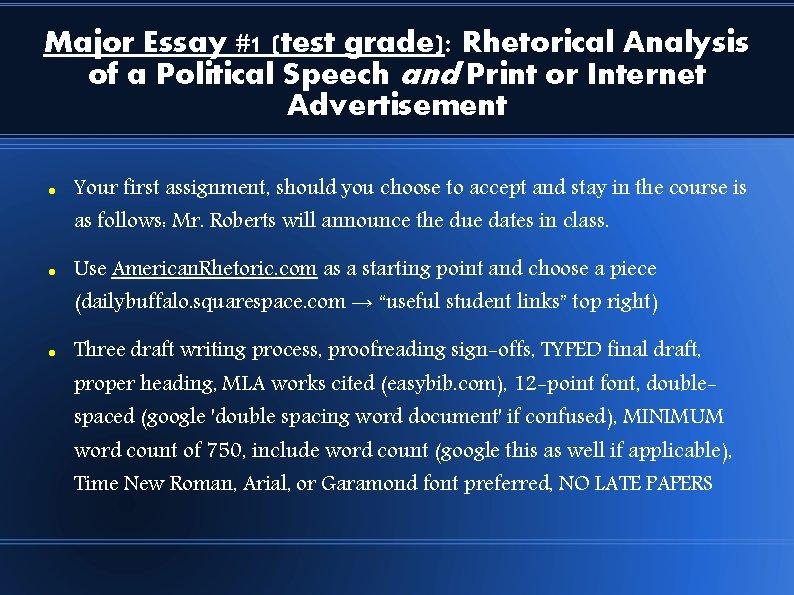 Major Essay #1 (test grade): Rhetorical Analysis of a Political Speech and Print or