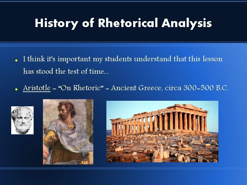 History of Rhetorical Analysis I think it's important my students understand that this lesson