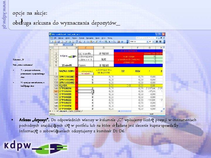 """opcje na akcje: obsługa arkusza do wyznaczania depozytów_ Kolumna """"B"""" Pole """"status rozliczenia"""": •"""