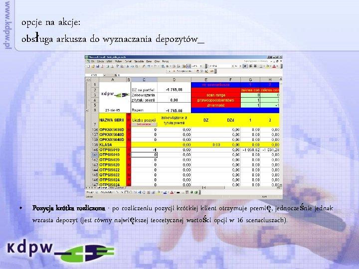 opcje na akcje: obsługa arkusza do wyznaczania depozytów_ • Pozycja krótka rozliczona - po