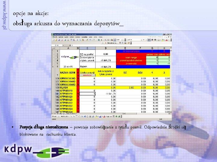 opcje na akcje: obsługa arkusza do wyznaczania depozytów_ • Pozycja długa nierozliczona – powstaje