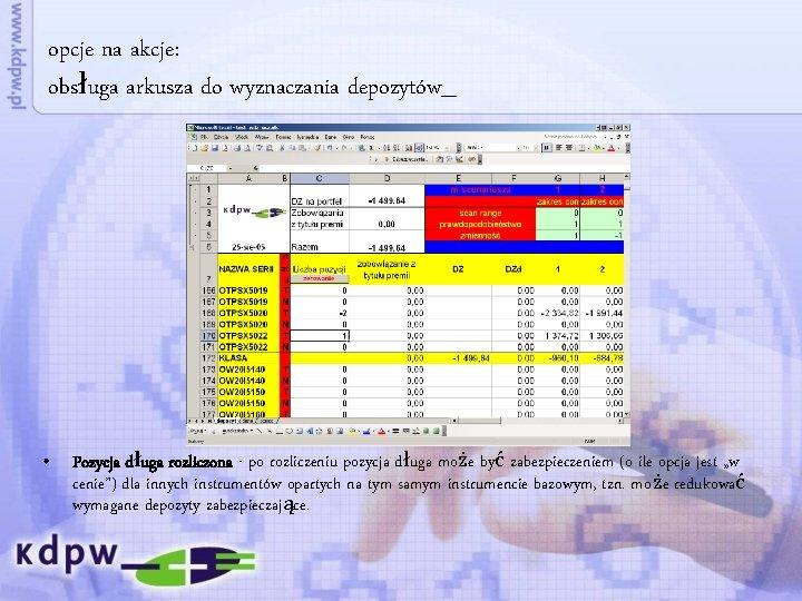 opcje na akcje: obsługa arkusza do wyznaczania depozytów_ • Pozycja długa rozliczona - po