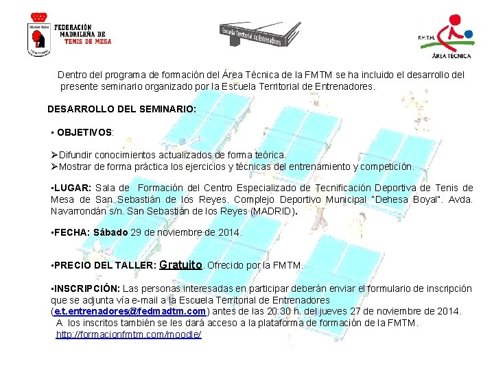 Dentro del programa de formación del Área Técnica de la FMTM se ha incluido