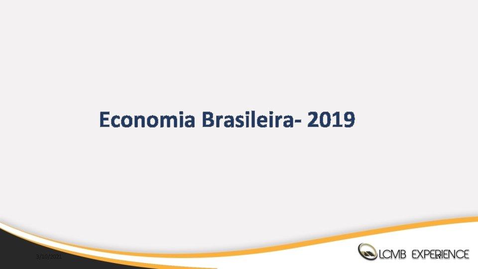 Economia Brasileira- 2019 3/10/2021 17