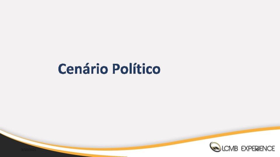 Cenário Político 3/10/2021 39