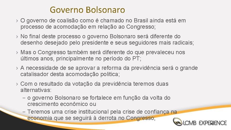 Governo Bolsonaro › O governo de coalisão como é chamado no Brasil ainda está