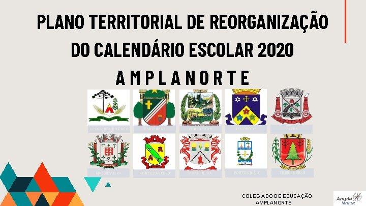 PLANO TERRITORIAL DE REORGANIZAÇÃO DO CALENDÁRIO ESCOLAR 2020 AMPLANORTE BELA VISTA DO TODO CANOINHAS