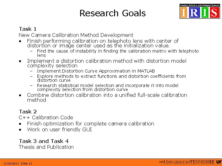 Research Goals Task 1 New Camera Calibration Method Development • Finish performing calibration on