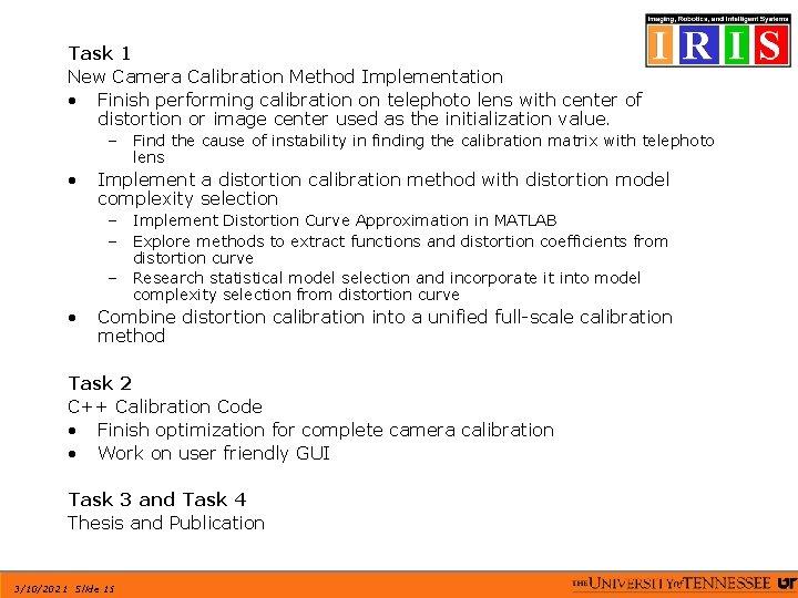 Task 1 New Camera Calibration Method Implementation • Finish performing calibration on telephoto lens