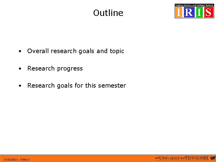 Outline • Overall research goals and topic • Research progress • Research goals for