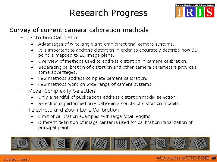 Research Progress Survey of current camera calibration methods – Distortion Calibration • • •