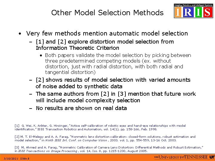 Other Model Selection Methods • Very few methods mention automatic model selection – [1]