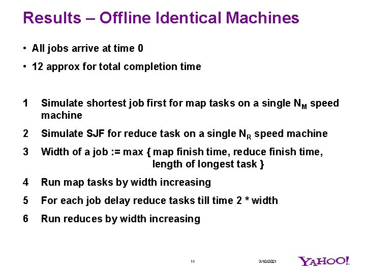 Results – Offline Identical Machines • All jobs arrive at time 0 • 12