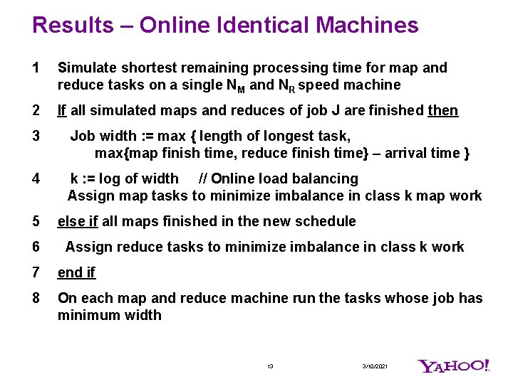 Results – Online Identical Machines 1 Simulate shortest remaining processing time for map and