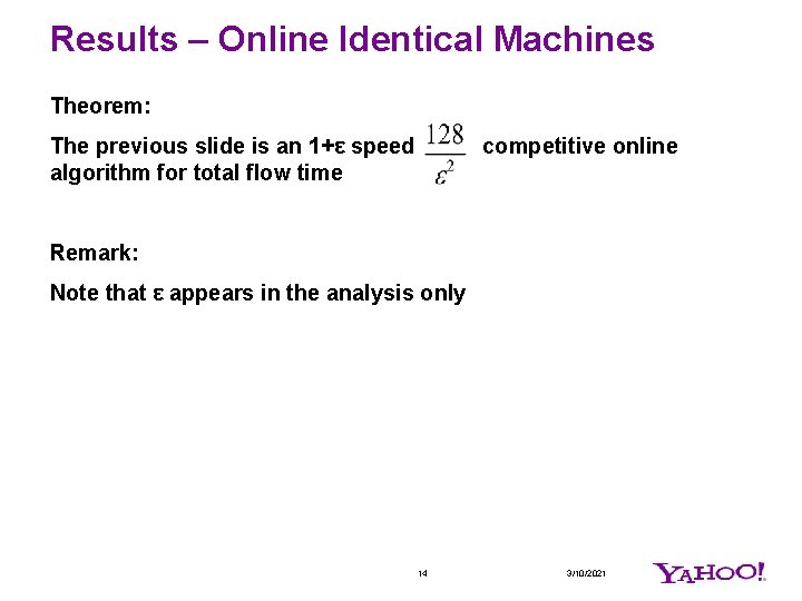 Results – Online Identical Machines Theorem: The previous slide is an 1+ε speed algorithm
