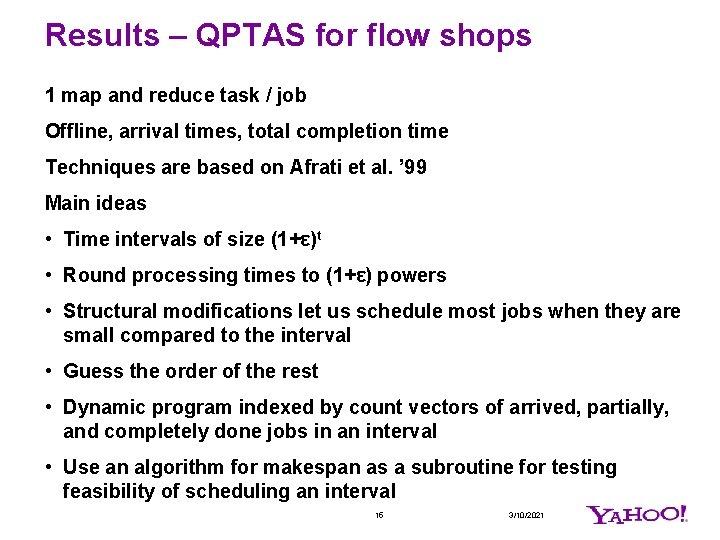 Results – QPTAS for flow shops 1 map and reduce task / job Offline,