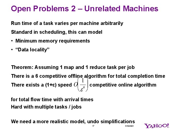 Open Problems 2 – Unrelated Machines Run time of a task varies per machine