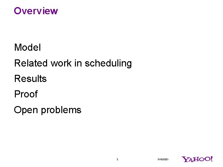 Overview Model Related work in scheduling Results Proof Open problems 2 3/10/2021