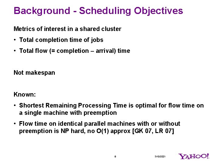 Background - Scheduling Objectives Metrics of interest in a shared cluster • Total completion
