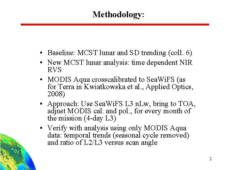 Methodology: • Baseline: MCST lunar and SD trending (coll. 6) • New MCST lunar