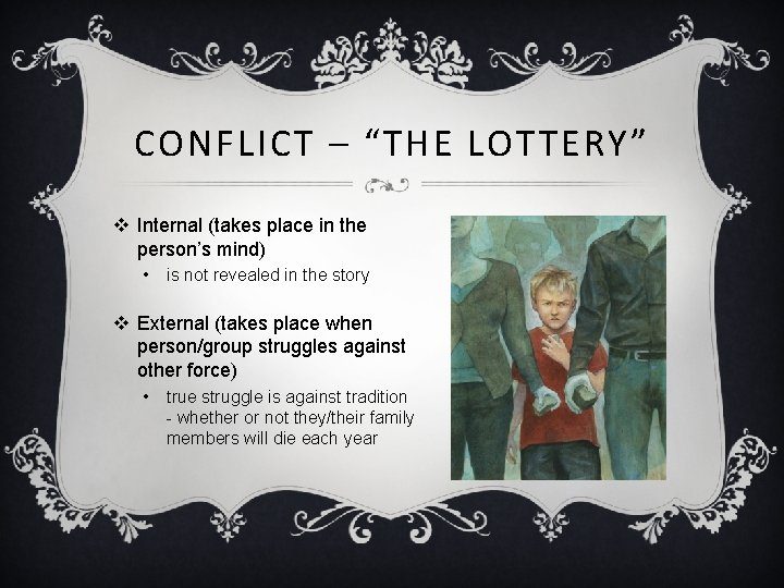 """CONFLICT – """"THE LOTTERY"""" v Internal (takes place in the person's mind) • is"""
