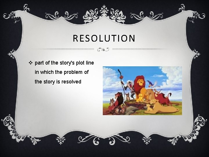 RESOLUTION v part of the story's plot line in which the problem of the