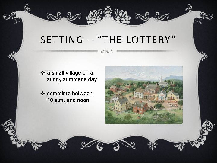 """SETTING – """"THE LOTTERY"""" v a small village on a sunny summer's day v"""