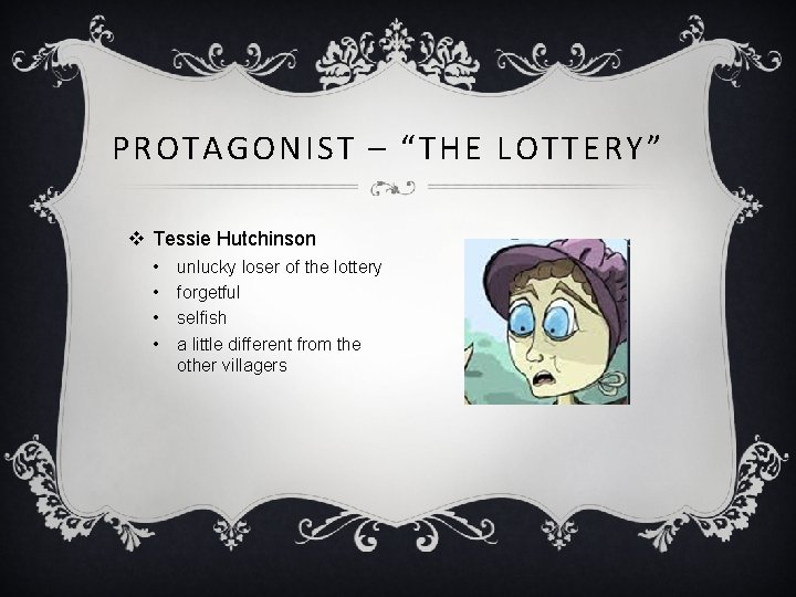 """PROTAGONIST – """"THE LOTTERY"""" v Tessie Hutchinson • • unlucky loser of the lottery"""