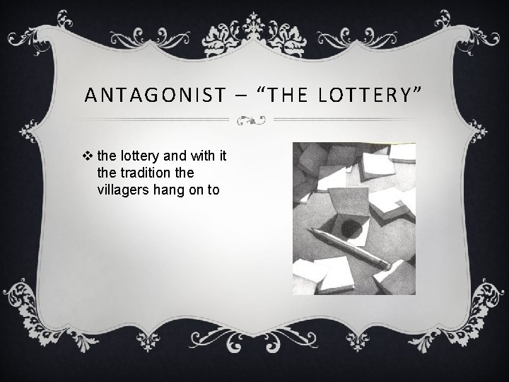 """ANTAGONIST – """"THE LOTTERY"""" v the lottery and with it the tradition the villagers"""