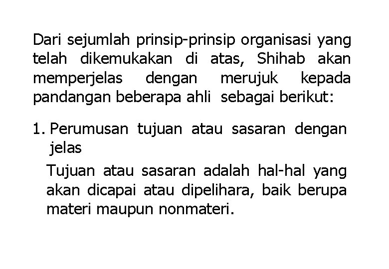 Dari sejumlah prinsip-prinsip organisasi yang telah dikemukakan di atas, Shihab akan memperjelas dengan merujuk