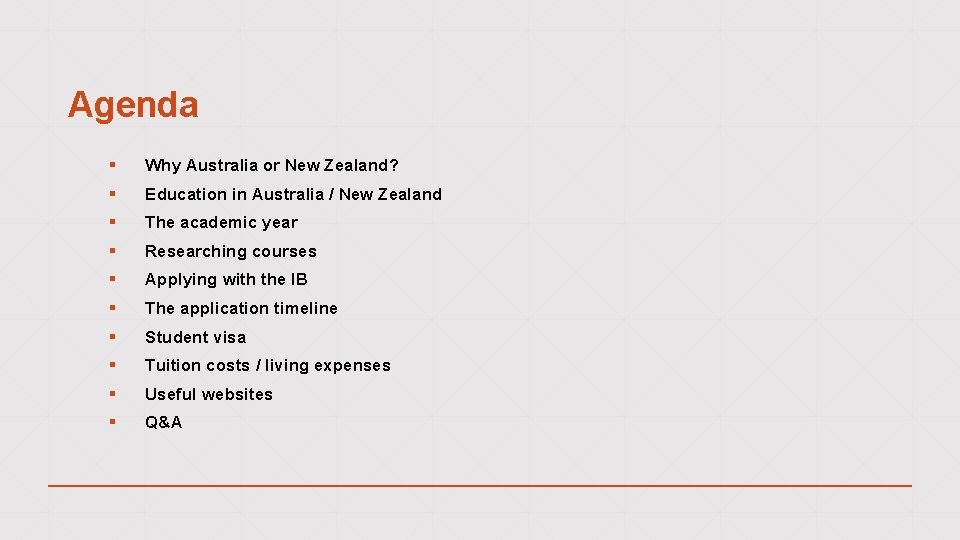 Agenda § Why Australia or New Zealand? § Education in Australia / New Zealand