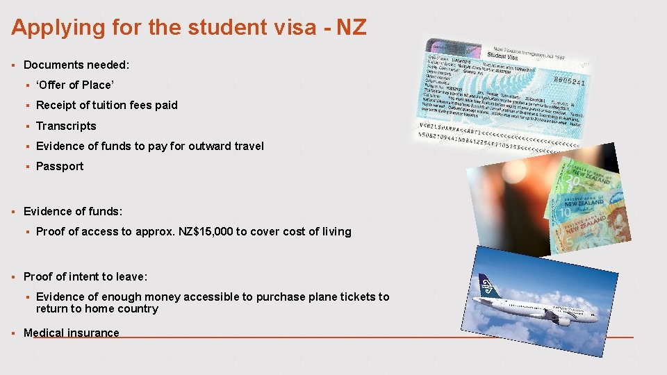 Applying for the student visa - NZ ▪ Documents needed: ▪ 'Offer of Place'