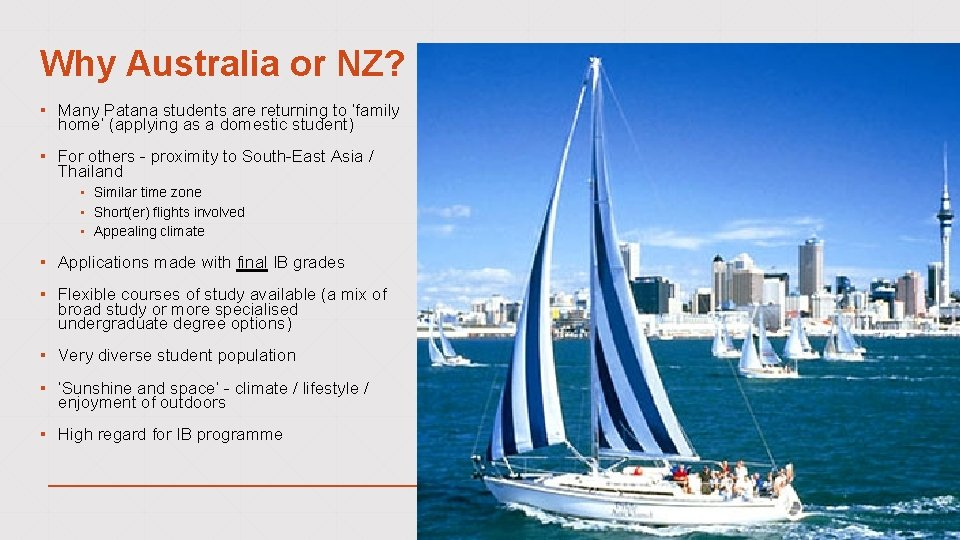 Why Australia or NZ? ▪ Many Patana students are returning to 'family home' (applying