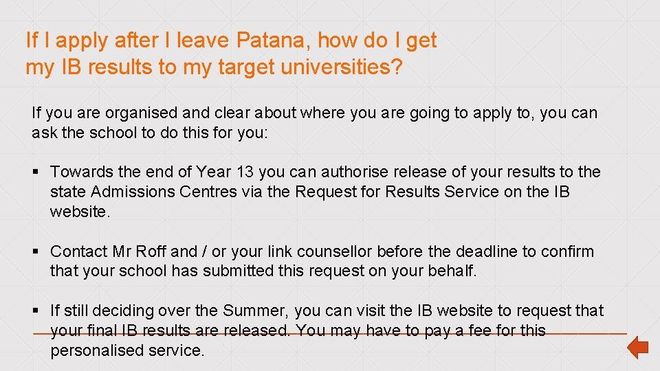 If I apply after I leave Patana, how do I get my IB results