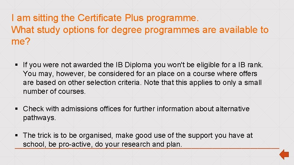 I am sitting the Certificate Plus programme. What study options for degree programmes are