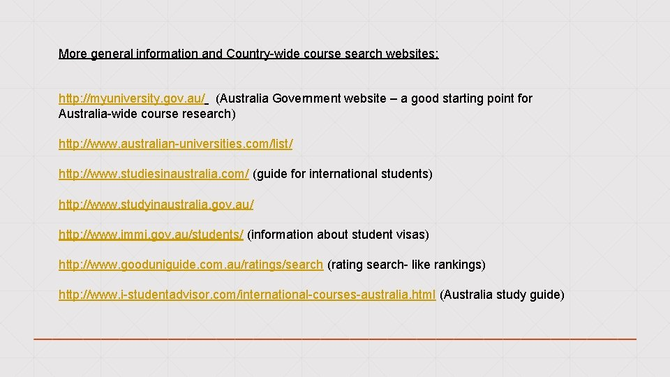 More general information and Country-wide course search websites: http: //myuniversity. gov. au/ (Australia Government