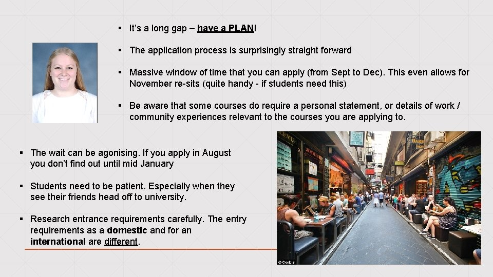 § It's a long gap – have a PLAN! § The application process is