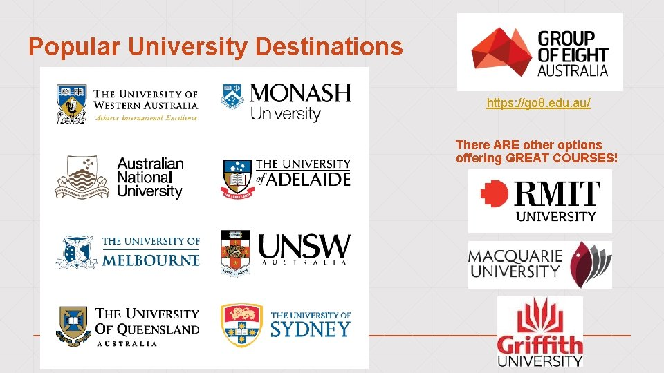 Popular University Destinations https: //go 8. edu. au/ There ARE other options offering GREAT