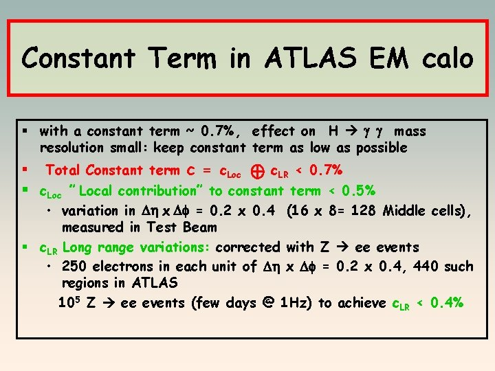 Constant Term in ATLAS EM calo § with a constant term ~ 0. 7%,