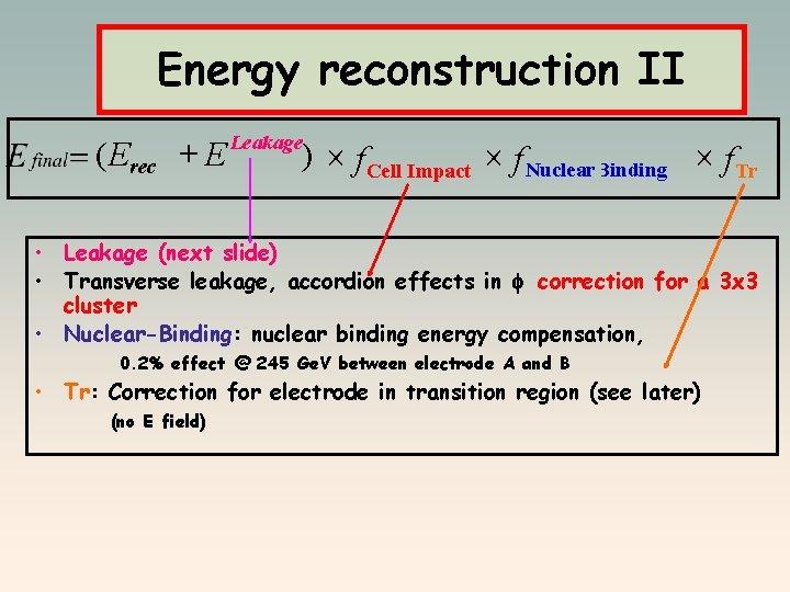 Energy reconstruction II ( Erec + E Leakage ) ´ f Cell Impact ´