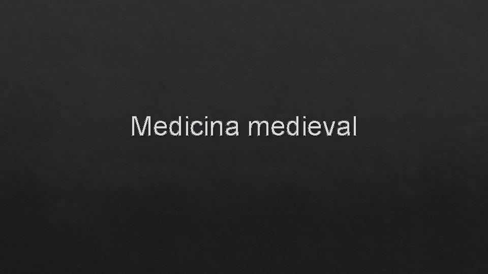 Medicina medieval