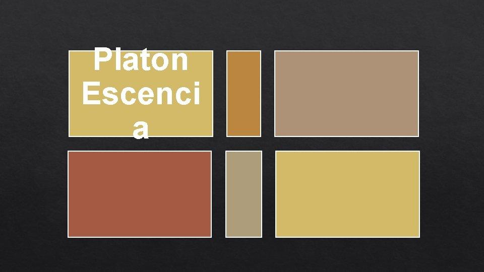 Platon Escenci a