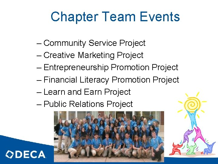Chapter Team Events – Community Service Project – Creative Marketing Project – Entrepreneurship Promotion