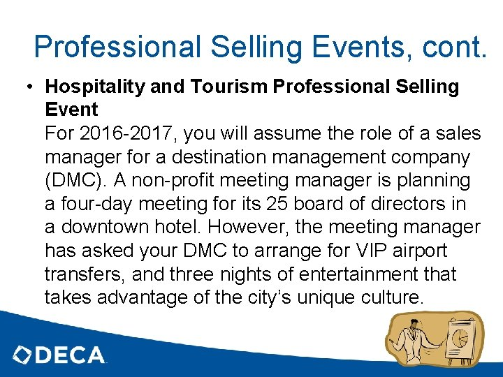 Professional Selling Events, cont. • Hospitality and Tourism Professional Selling Event For 2016 -2017,