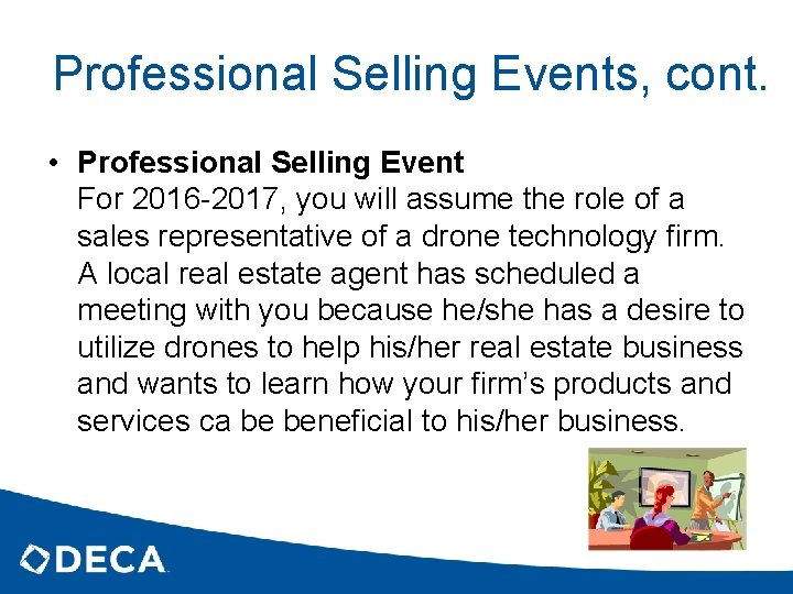Professional Selling Events, cont. • Professional Selling Event For 2016 -2017, you will assume