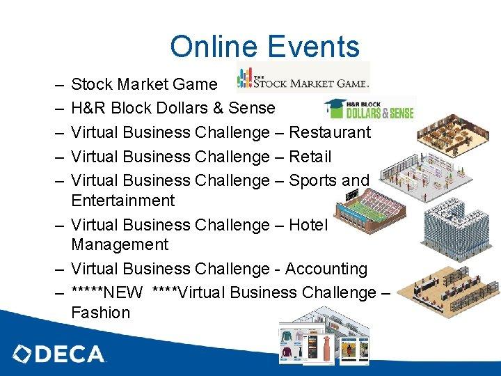 Online Events – – – Stock Market Game H&R Block Dollars & Sense Virtual