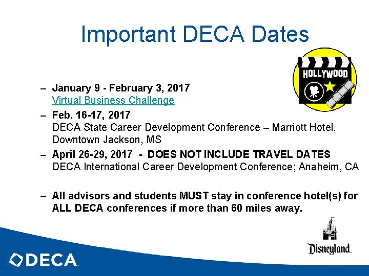 Important DECA Dates – January 9 - February 3, 2017 Virtual Business Challenge –